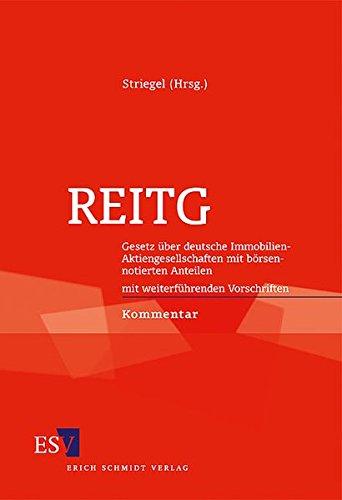 REITG: Gesetz über deutsche Immobilien-Aktiengesellschaften mit börsennotierten Anteilen mit weiterführenden Vorschriften Kommentar (Berliner Kommentare)