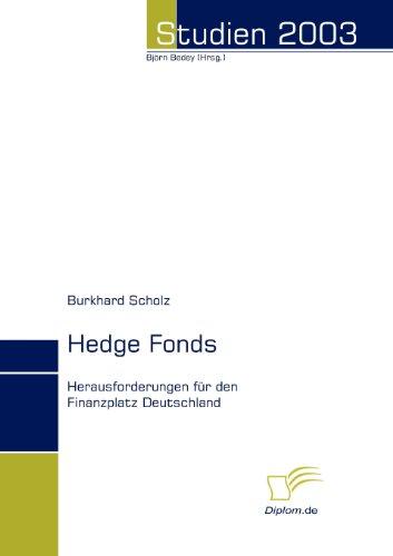 Hedge Fonds: Herausforderungen für den Finanzplatz Deutschland
