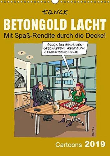 Betongold lacht – Cartoons (Wandkalender 2019 DIN A3 hoch):Betongold lacht – Cartoons von Birgit Tanck nimmt humorvoll Themen rund um die Immobilie (Monatskalender, 14 Seiten) (CALVENDO Spass)