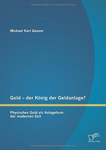 Gold – der König der Geldanlage? Physisches Gold als Anlageform der modernen Zeit