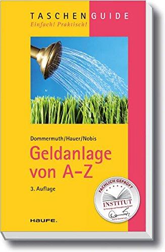 Geldanlage von A-Z (Haufe TaschenGuide, Band 158)