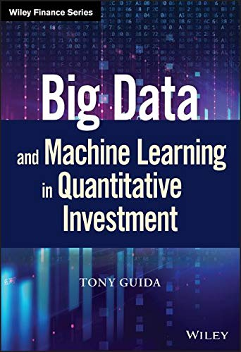 Big Data and Machine Learning in Quantitative Investment (Wiley Finance)