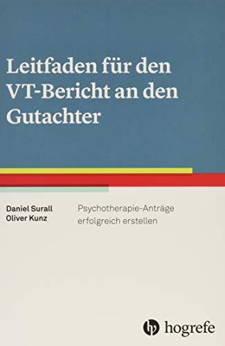 Leitfaden für den VT-Bericht an den Gutachter: Psychotherapie-Anträge erfolgreich erstellen