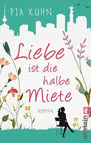 Liebe ist die halbe Miete: Roman