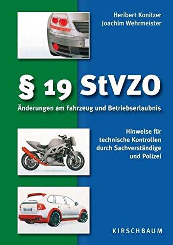 § 19 StVZO: Änderungen am Fahrzeug und Betriebserlaubnis - Hinweise für technische Kontrollen durch Sachverständige und Polizei
