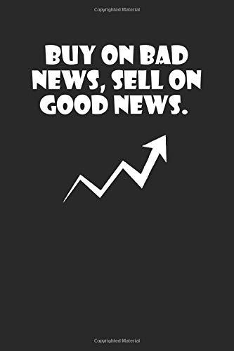 Buy on bad news, sell on good news: A5 Notizbuch Demi Raster / Karo / Kariert 120 Seiten für Aktien und Dividenden Fans I Geschenkidee für Kapitalanleger.