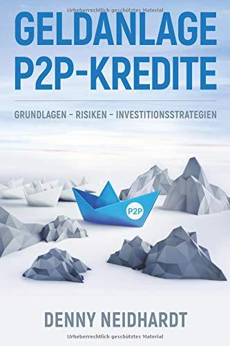 Geldanlage P2P-Kredite: Grundlagen – Risiken – Investitionsstrategien